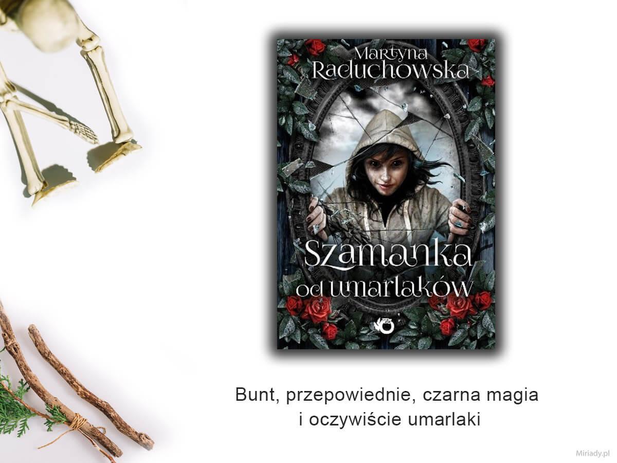 Szamanka od umarlaków – Martyna Raduchowska