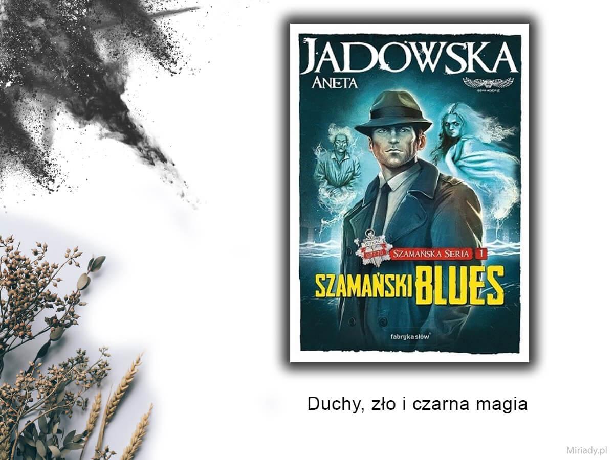 Szamański blues – Aneta Jadowska