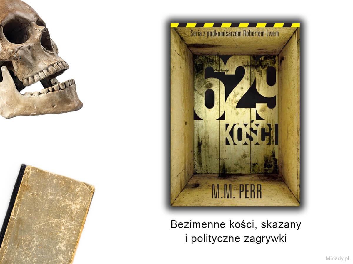 629 kości – M. M. Perr