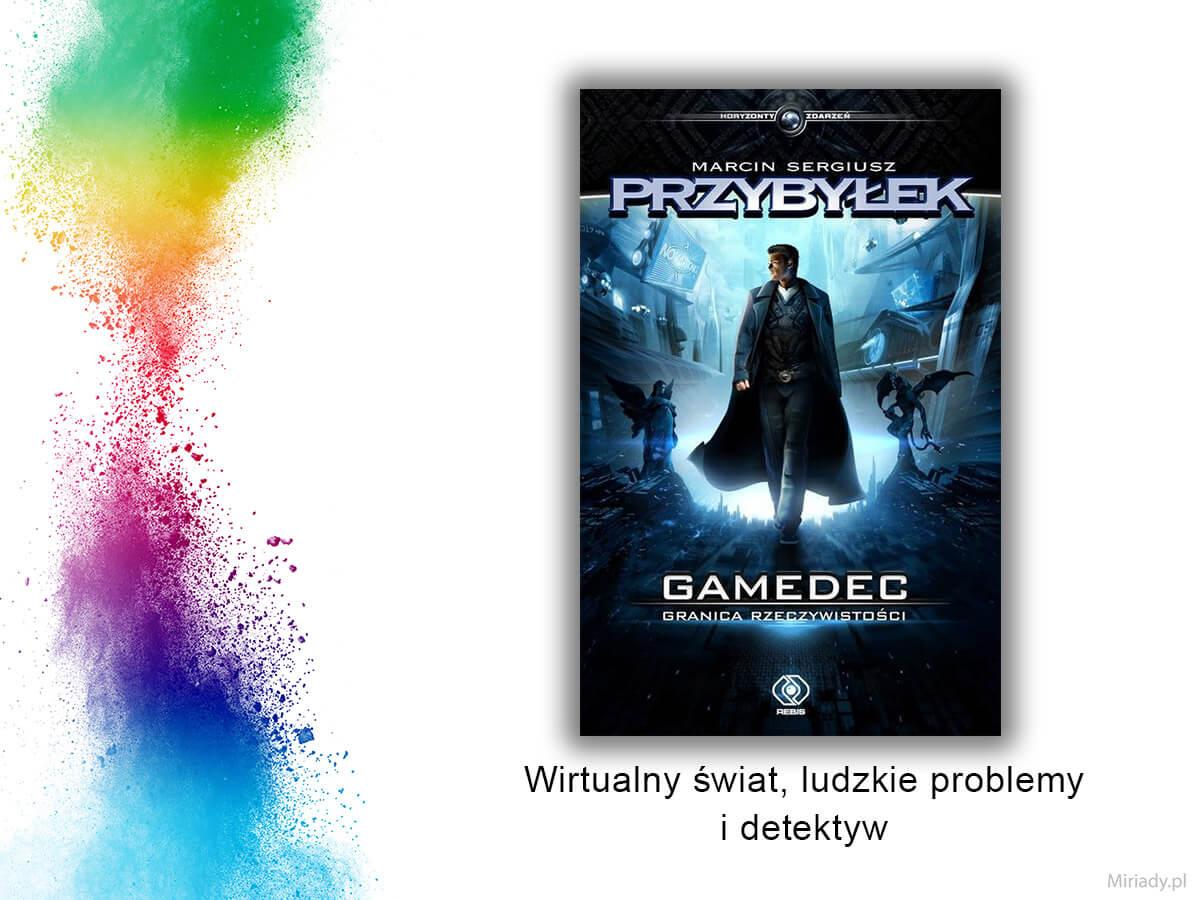 Gamedec. Granica rzeczywistości – Marcin Przybyłek