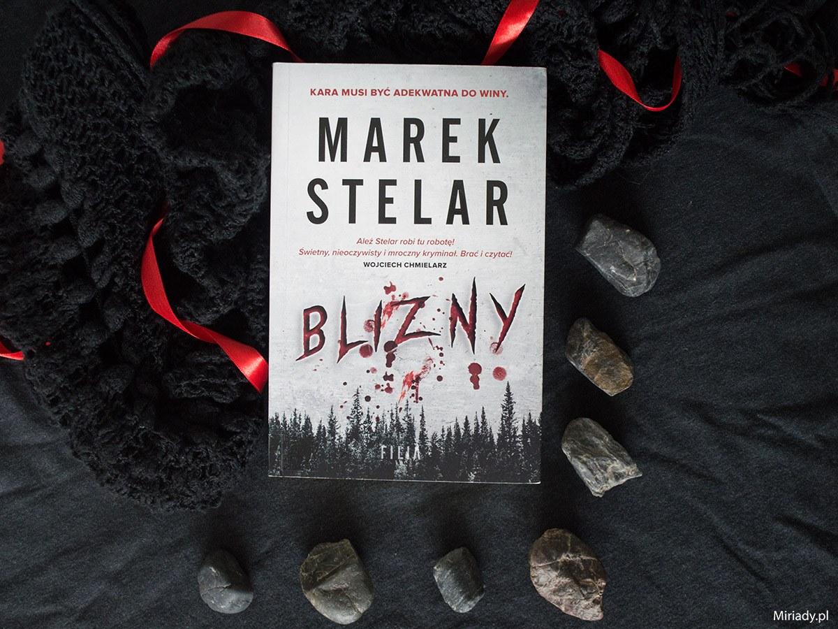 Blizny - Marek Stelar - recenzja