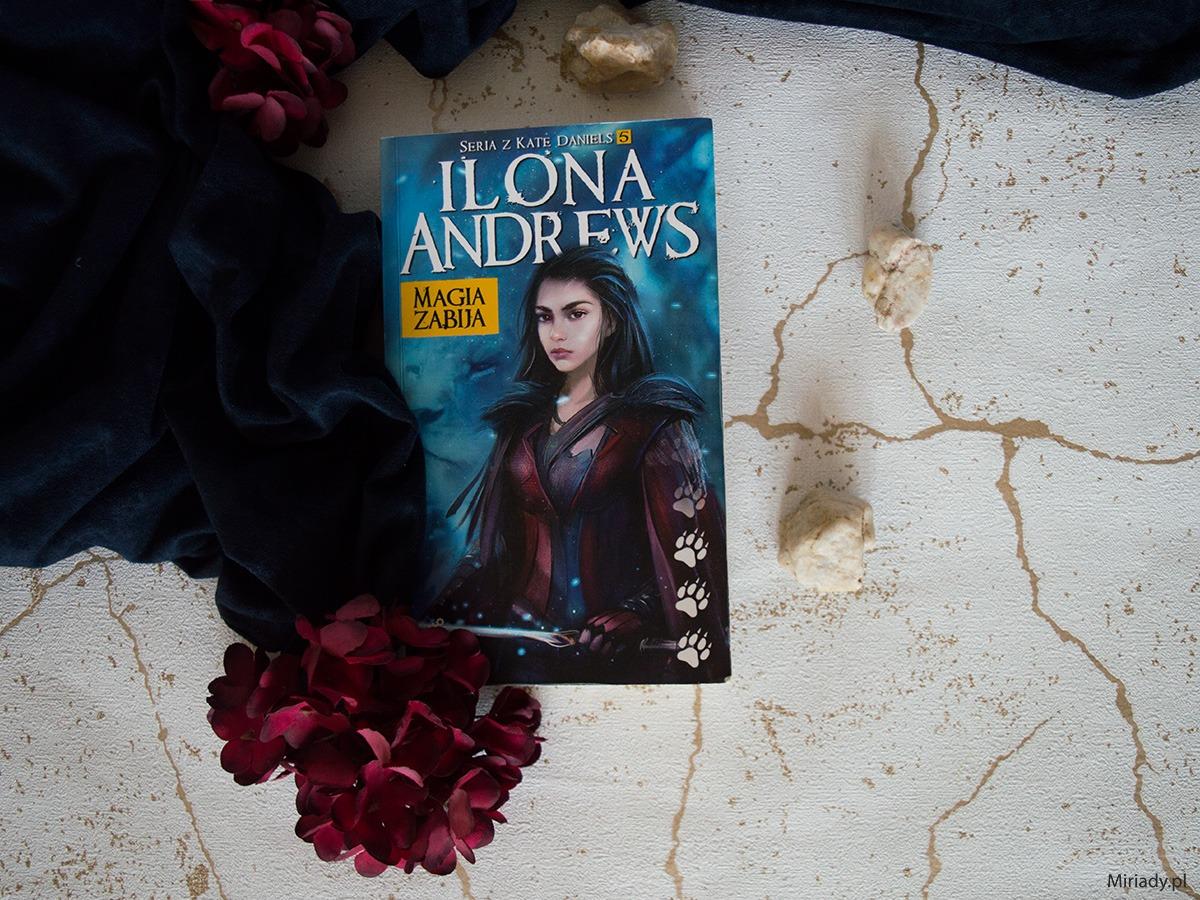 Magia zabija - Ilona Andrews - recenzja - zdjecie
